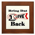 BRING DAT 1 LOVE BACK Framed Tile