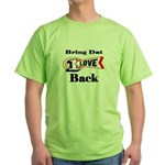BRING DAT 1 LOVE BACK Green T-Shirt