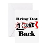 BRING DAT 1 LOVE BACK Greeting Cards (Pk of 10