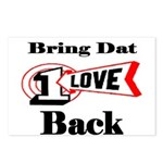 BRING DAT 1 LOVE BACK Postcards (Package of 8)