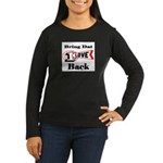 BRING DAT 1 LOVE BACK Women's Long Sleeve Dark T-S