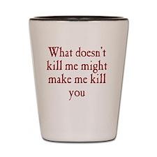kill_me_rnd1 Shot Glass