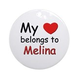 My heart belongs to melina Ornament (Round)
