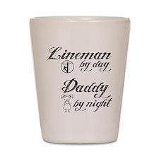 lineman by day daddy by night Shot Glass