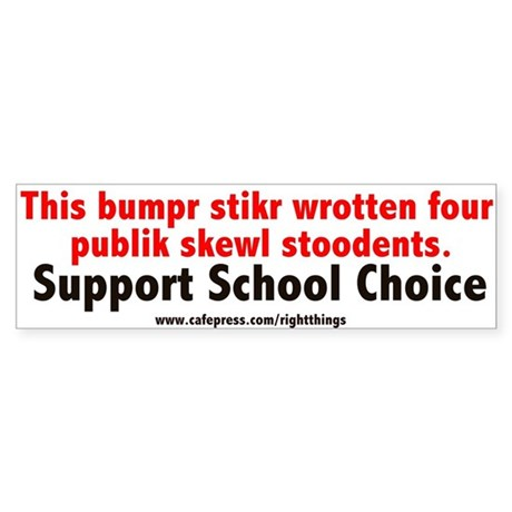 Support School Choice Bumper Sticker