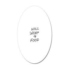 work 4 food 20x12 Oval Wall Decal