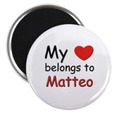 My heart belongs to matteo Magnet