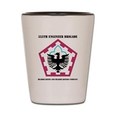 555 ENGINEER BRIGADE HQ AND HQ COY WITH Shot Glass
