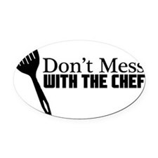 Dont Mess with the Chef White Desi Oval Car Magnet