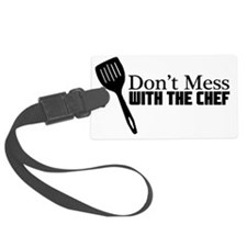 Dont Mess with the Chef White De Luggage Tag