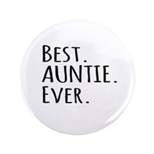"""Best Auntie Ever 3.5"""" Button (100 pack)"""