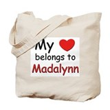 My heart belongs to madalynn Tote Bag