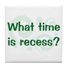 What Time Is Recess? Tile Coaster