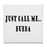 Call Me Bubba Tile Coaster