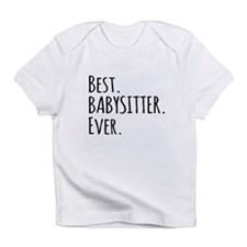 Best Babysitter Ever Infant T-Shirt