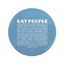 "Gay People Clinton Quote 3.5"" Button"