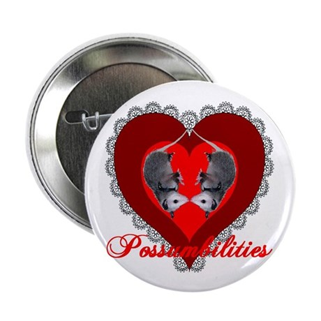 "Possumbilities Valentines Day 2.25"" Button (100 pa"