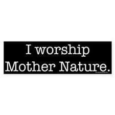 Mother Nature (bumper) Bumper Car Sticker