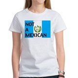 guatemala not a mexican Tee