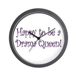 Happy Drama Queen Wall Clock