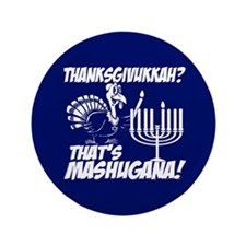 "Thanksgivukkah Thats Mashugana 3.5"" Button (100 pa"