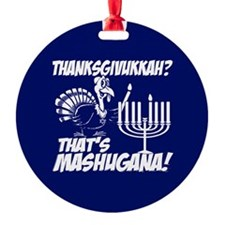 Thanksgivukkah Thats Mashugana Ornament