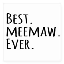 "Best Meemaw Ever Square Car Magnet 3"" x 3"""