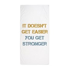 You Get Stronger Beach Towel