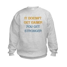 You Get Stronger Sweatshirt