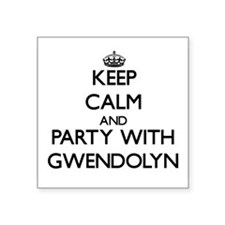 Keep Calm and Party with Gwendolyn Sticker