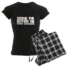 Zero to Bitch in 2 Seconds Pajamas