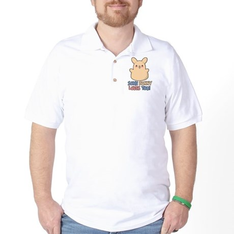 Some Bunny Loves You Golf Shirt