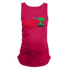 Dont Panic Only A Drill Maternity Tank Top