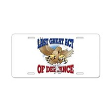 Last Great Act of Defiance Aluminum License Plate