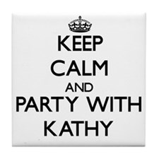 Keep Calm and Party with Kathy Tile Coaster