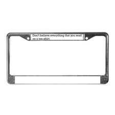 Dont believe License Plate Frame