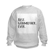 Best Godmother Ever Sweatshirt
