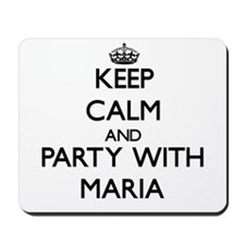 Keep Calm and Party with Maria Mousepad