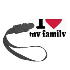 i_love_my_family Luggage Tag