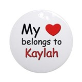 My heart belongs to kaylah Ornament (Round)
