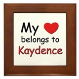 My heart belongs to kaydence Framed Tile