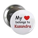 My heart belongs to kasandra Button