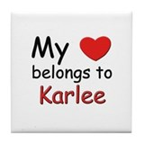 My heart belongs to karlee Tile Coaster