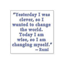 "Rumi Quote on Change Square Sticker 3"" x 3"""