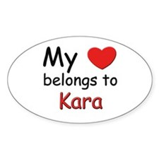 My heart belongs to kara Oval Decal