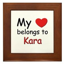 My heart belongs to kara Framed Tile