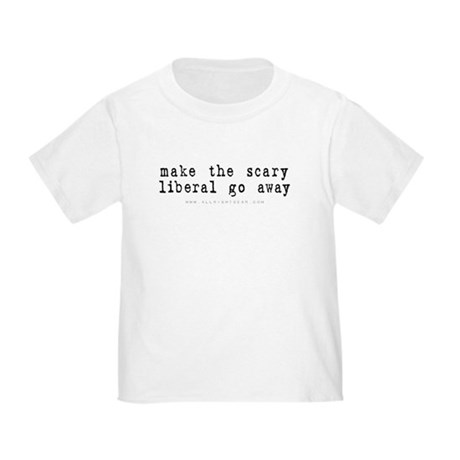 Scary Liberal Toddler T-Shirt