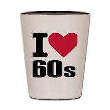i_love_60s Shot Glass