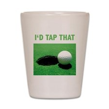 Id Tap That Shot Glass