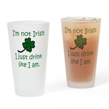 Drink Like Im Irish Drinking Glass